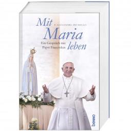 Mit Maria leben - Ein Gespräch mit Papst Franziskus