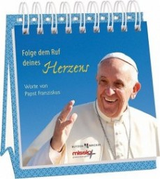 Folge dem Ruf deines Herzens - Worte von Papst Franziskus