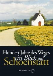 Hundert Jahre des Weges - ein Blick auf Schoenstatt