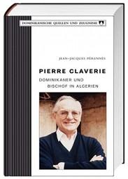 Pierre Claverie Dominikaner und Bischof in Algerien