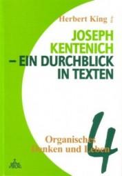 Joseph Kentenich - Ein Durchblick in Texten Band 4: Organisches Ednken und Leben
