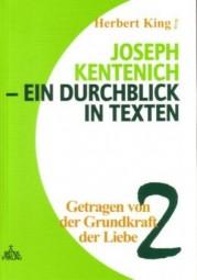 Joseph Kentenich - Ein Durchblick in Texten Band 2: Getragen von der Grundkraft der Liebe