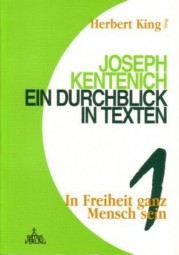 Joseph Kentenich - Ein Durchblick in Texten Band 1: In Freiheit ganz Mensch sein