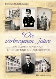 Die verborgenden Jahre Pater Josef Kentenichs Kindheit und Jugend