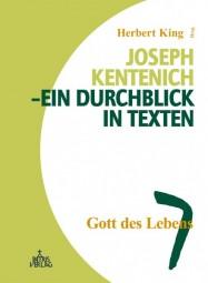 Joseph Kentenich - Ein Durchblick in Texten Band 7: Gott des Lebens