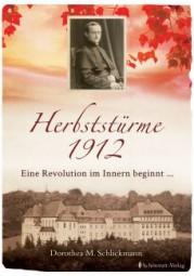 Herbststürme 1912 - Eine Revolution im Innern beginnt...