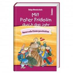 Mit Pater Fridolin durch das Jahr