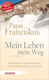 Papst Franziskus: Mein Leben, Mein Weg