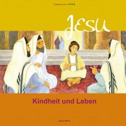 Kindheit und Leben Jesu
