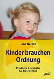 Kinder brauchen Ordnung - Praktische Grundsätze für die Erziehung